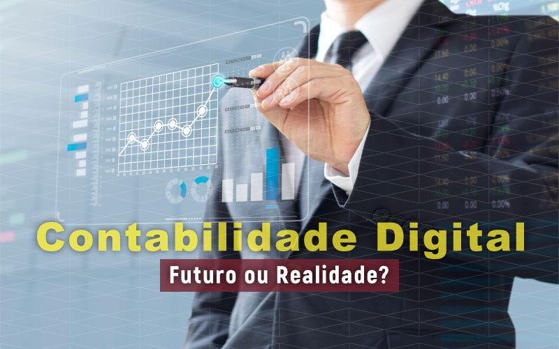 Contabilidade Digital – Futuro ou Realidade?
