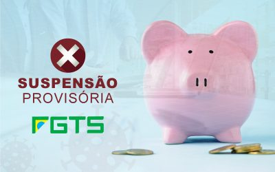 Suspensão Provisória do FGTS – Coronavírus