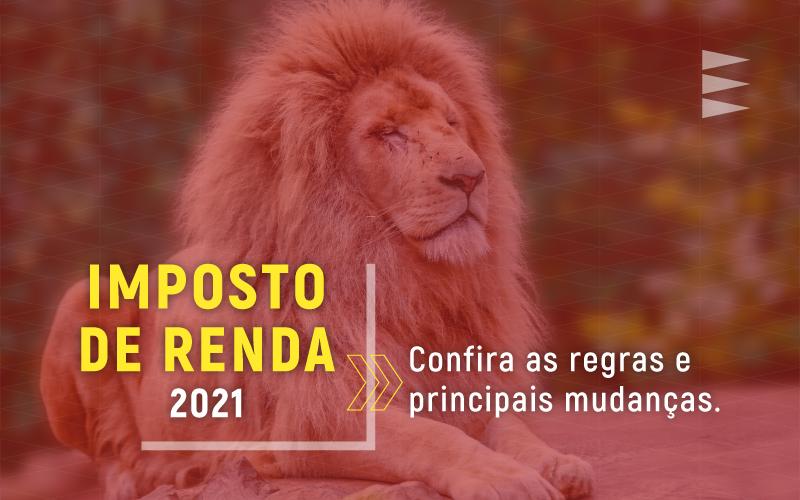 Confira as regras do IR 2021