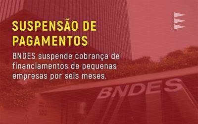 BNDES – Suspensão de Pagamentos
